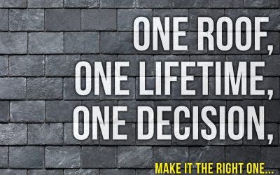 One Roof, One Lifetime, One Decision – Make It The Right One